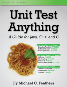 [An alternate cover for the book: 'Unit Test Anything: A Guide for Java, C++, and C']